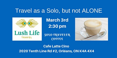 Mar.3rd Travel Solo, Never Alone - Coffee & Confab tickets