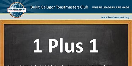 1 Plus 1 with Bukit Gelugor Toastmasters Club tickets