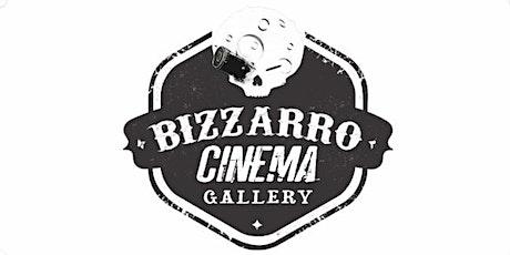 Bizzarro Cinema Gallery - 26/04/2020 tickets