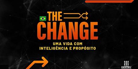 THE CHANGE - UMA VIDA COM INTELIGÊNCIA E PROPÓSITO - ALPHAVILLE - SP  ingressos