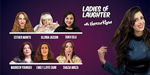 Ladies Of Laughter With Noreen Khan - Birmingham