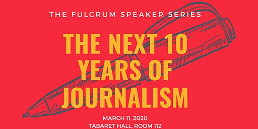 THE FULCRUM SPEAKER SERIES:THE NEXT 10 YEARS OF JOURNALISM