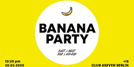 Banana Party - Music from East to West - Berlin, 20.03.2020 tickets