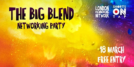 THE BIG BLEND - FILMMAKERS NETWORKING PARTY tickets