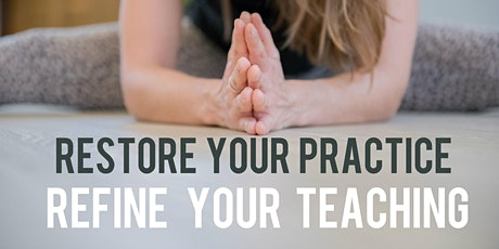 RESTORE YOUR PRACTICE.  REFINE YOUR TEACHING. A yoga sequencing workshop. tickets