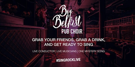 Big Belfast Pub Pop-Up Choir tickets