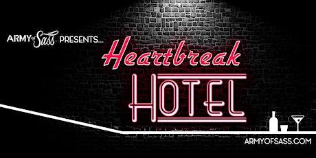 Army of Sass Niagara Presents: Heartbreak Hotel tickets