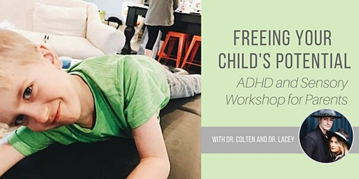 Freeing Your Child's Potential: ADHD + Sensory Workshop