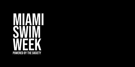 Miami Swim Week powered by The SOCIETY tickets