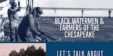 BLACK WATERMEN, FARMERS & HORSEMEN OF THE CHESAPEAKE tickets