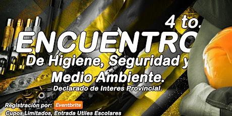 4to. ENCUENTRO PROVINCIAL de HIGIENE, SEGURIDAD y MEDIO AMBIENTE entradas