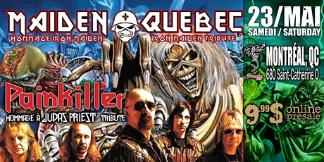 IRON MAIDEN & JUDAS PRIEST tributes (by Maiden Québec & Painkiller) tickets