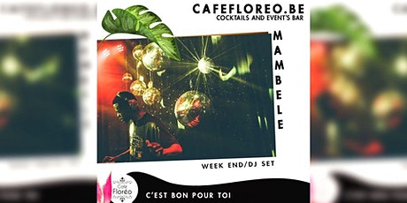 Floréo Dj Set w/ Mambele tickets