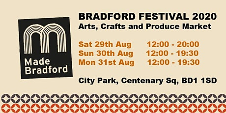 Made Bradford Markets- BRADFORD FESTIVAL - Sat 29th - Mon 31st August 2020 tickets