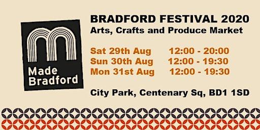 Made Bradford Markets- BRADFORD FESTIVAL - Sat 29th - Mon 31st August 2020