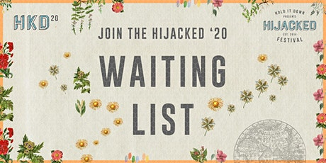 Hijacked Festival 2020 Waiting List tickets