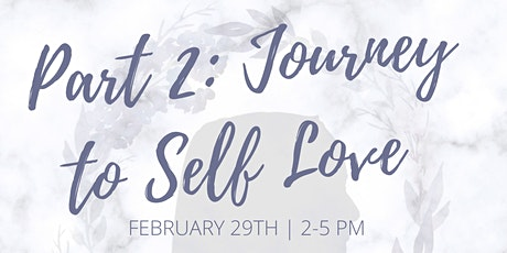 Part 2: Journey to Self love tickets