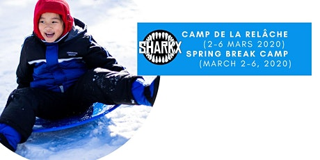 Camp de jour Relâche scolaire Sharkx March Break Day Camp 2020 (NDG) tickets