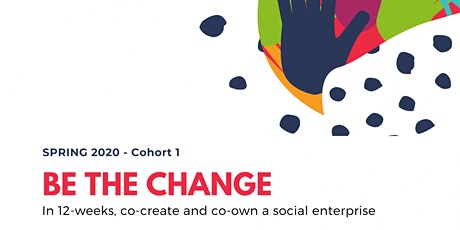 Cohort 1: Be The Change tickets