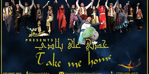 Take Me Home : Cutlural Night/خدني على بلادي: سهره تراثية