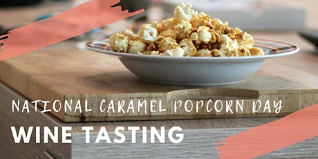 National Caramel Popcorn Day & Wine Tasting tickets