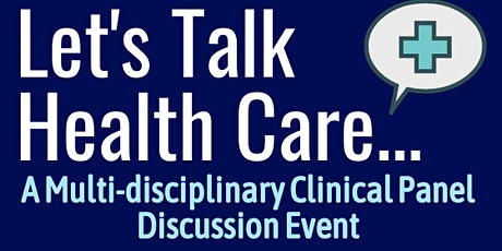 """Lets Talk Health Care... A Clinical Leaders' Pers tickets"
