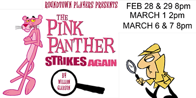 Roundtown Players presents The Pink Panther Strikes Againby William Gleason