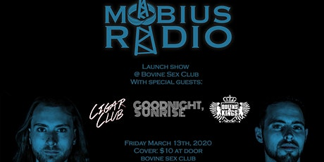 Mobius Radio Launch Show @ Bovine Sex Club w/ Special Guests, 4am last call tickets