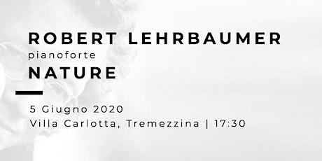 NATURE - Robert Lehrbaumer (pianoforte) biglietti