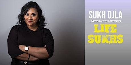 Sukh Ojla : Life Sukhs - Southampton tickets