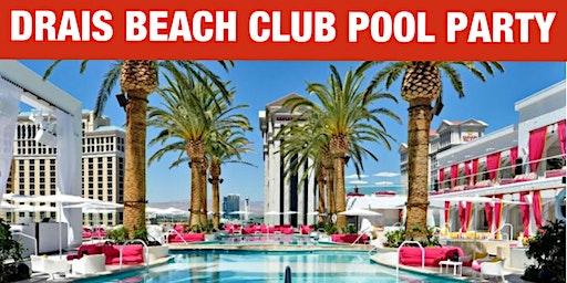 DRAIS BEACH CLUB POOL PARTY