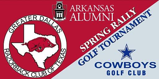 2020 Paul & Susan Henderson Golf Tournament & Spring Rally presented by the Greater Dallas Razorback Club and the Arkansas Alumni Association