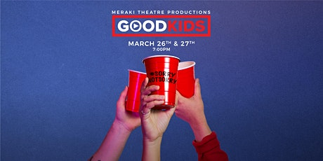 Good Kids (Canadian Premiere) tickets