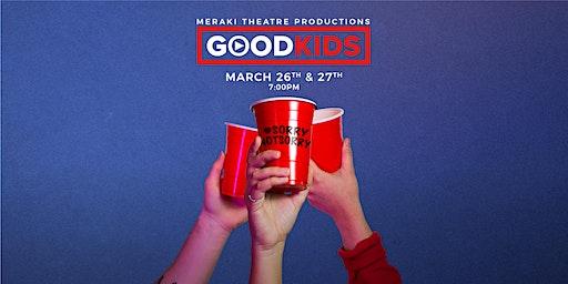 Good Kids (Canadian Premiere)