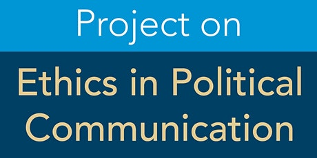 Faculty Spotlight Speaker Series: Project on Ethics in Political Comms tickets