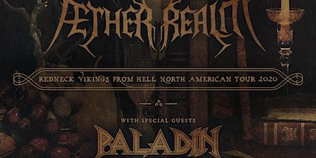 Aether Realm w/ Paladin & TBA biglietti