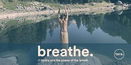 BREATHE. // Tantra and the power of the breath - Saturday intensive tickets