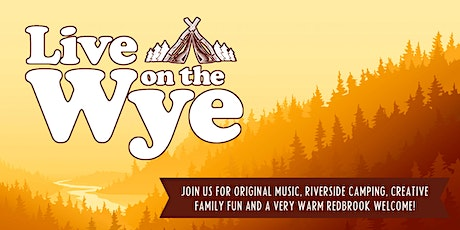 Live on the Wye (Saturday 6th June 2020) tickets