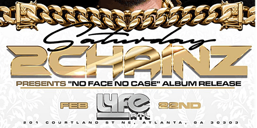 """2CHAINZ  AND THE REAL U  """"NO FACE ,NO CASE"""" @ THE ALL NEW LYFE ATL"""