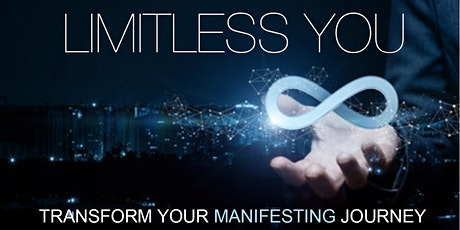 Limitless You - Transform your MANIFESTING Journey tickets