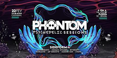 Phantom Psychedelic Sessions #10   CARNAVAL c/ Sideform +7 Lives em Floripa ingressos