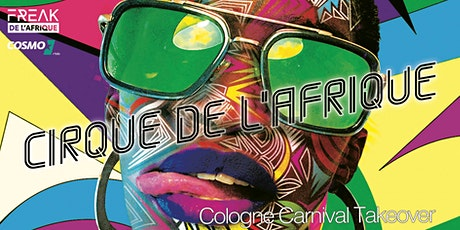 Cirque de l'Afrique - Cologne Carnival Edition Tickets