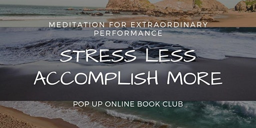 STRESS LESS, ACCOMPLISH MORE - Pop Up Online Book Club