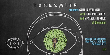 TUNESMITH presents CAITLIN WELLMAN, JOHN PAUL ALLEN, w/ MT at the piano! tickets