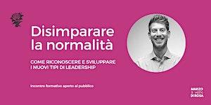 Disimparare la normalità: i nuovi tipi di leadership