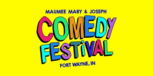 Maumee Mary and Joseph Comedy Festival