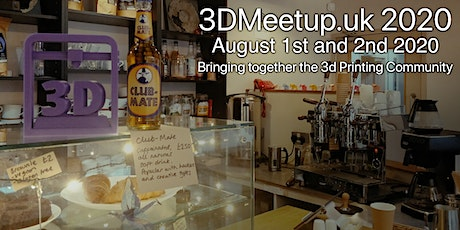"3dmeetup.uk - 2020 .""Bringing together the 3d Printing Community."" tickets"