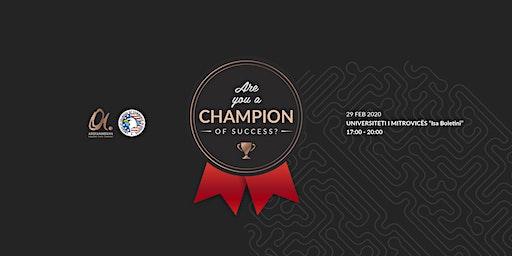 Are you a Champion of Success? // Mitrovica