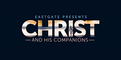 Christ and His Companions tickets