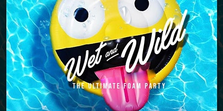 WET AND WILD FOAM PARTY tickets